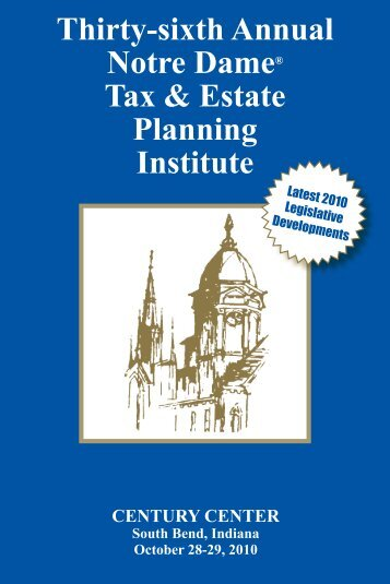 Thirty-sixth Annual Notre Dame® Tax & Estate Planning Institute