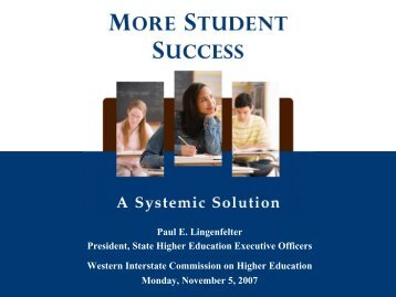 More Student Success: A Systemic Solution - WICHE