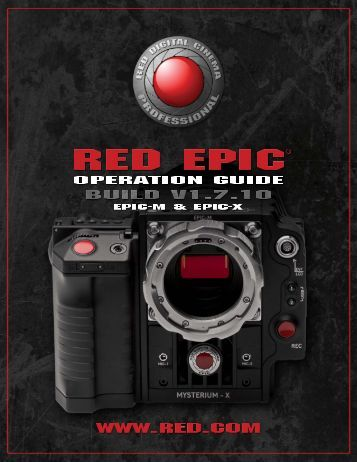 RED EPIC® OPERATION GUIDE - v1.7.10R - Krypton Film AS