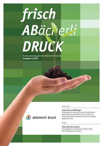 Das Kundenmagazin der Abächerli Druck AG Ausgabe 2/2010