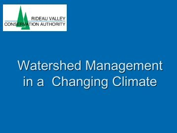 Watershed Management in a Changing Climate - Ontario Centre for ...