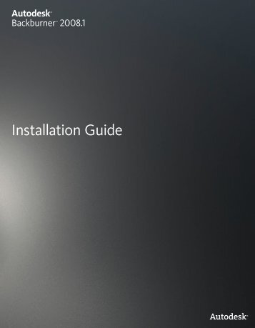 Autodesk Backburner 2008.1 Installation Guide
