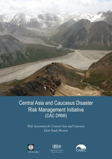 Central Asia and Caucasus Disaster Risk ... - PreventionWeb