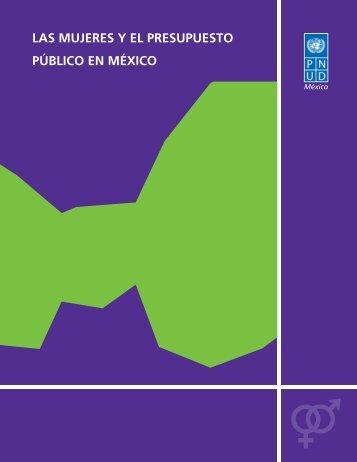 las mujeres y el presupuesto público en méxico - Programa de las ...