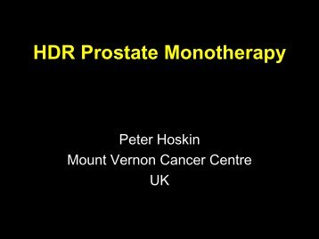 HDR Prostate Monotherapy - Prostate Brachytherapy UK & Ireland ...