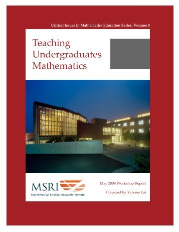 Teaching Undergraduates Mathematics - MSRI