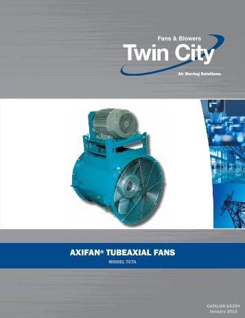 TCTA AXIFAN - Tubeaxial Fans - Catalog AX200 - Twin City Fan ...