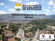 Rendición de Cuentas Vigencia 2012 - Colegio Mayor de Antioquia
