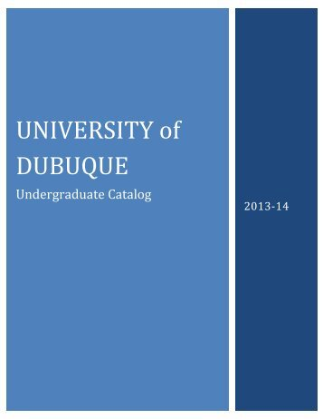 Undergraduate Catalog 2013-2014 - University of Dubuque