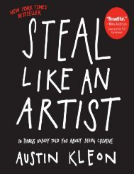 Austin Kleon Steal Like an Artist 10 Things Nobody Told You About Being Creative  2012