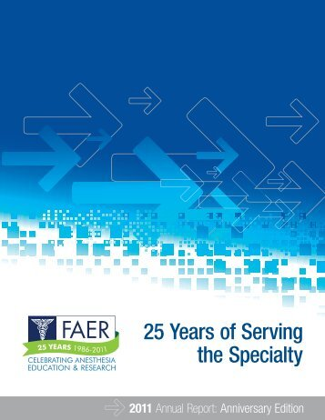 FAER_2011_Annual_Report - Foundation for Anesthesia Education ...