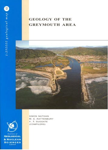 GEOLOGY OF THE GREYMOUTH AREA - GNS Science