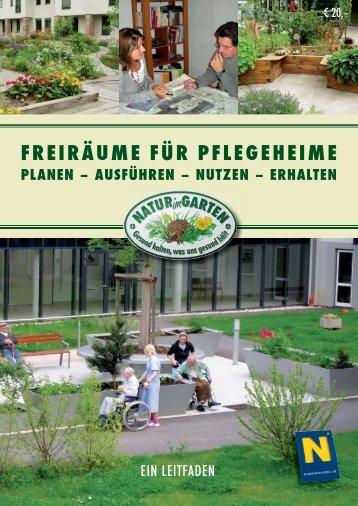 Freiräume für Pflegeheime - Leitfaden [3,7 MB] - Natur im Garten