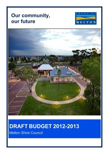 DRAFT BUDGET 2012-2013 - Melton City Council