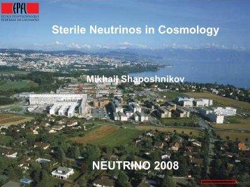 Sterile Neutrinos in Cosmology NEUTRINO 2008