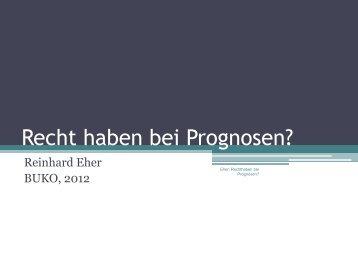 Reinhard Eher: Recht haben bei Prognosen? - IGF