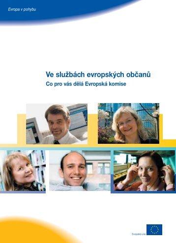 Ve službách evropských občanů / Co pro vás dělá Evropská komise