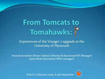 From Tomcats to Tomahawks and Scalps – Experiences of ... - IGeLU