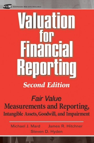 Valuation for Financial Reporting : Fair Value Measurements and ...