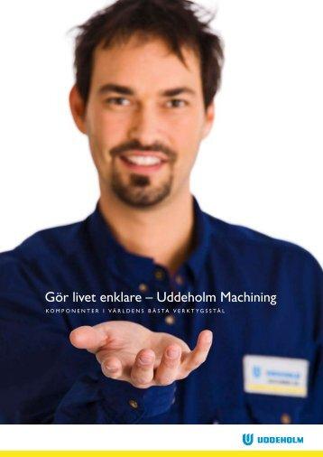 Gör livet enklare – Uddeholm Machining