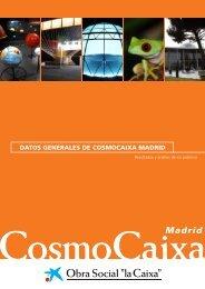 Datos generales de CosmoCaixa 2011 - Obra Social