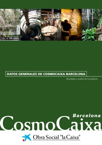 "Datos generales de CosmoCaixa 2011 - Obra Social ""la Caixa"""