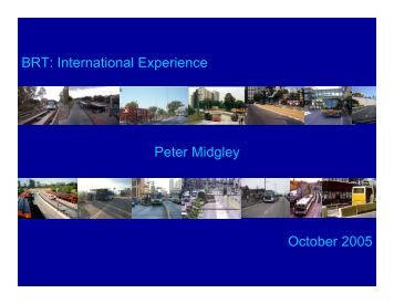 BRT: International Experience - Bus Rapid Transit Policy Center