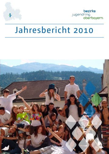 Jahresbericht 2010 BezJR Oberbayern - Bezirksjugendring ...