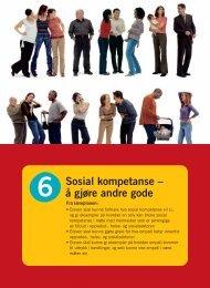 6 Sosial kompetanse – å gjøre andre gode