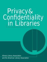 Privacy & Confidentiality in Libraries - Illinois Library Association