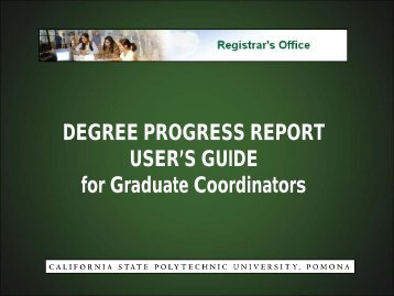 Degree Progress Report User Guide for ... - Cal Poly Pomona