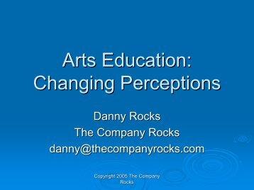 Arts Education: Changing Perceptions - The Company Rocks