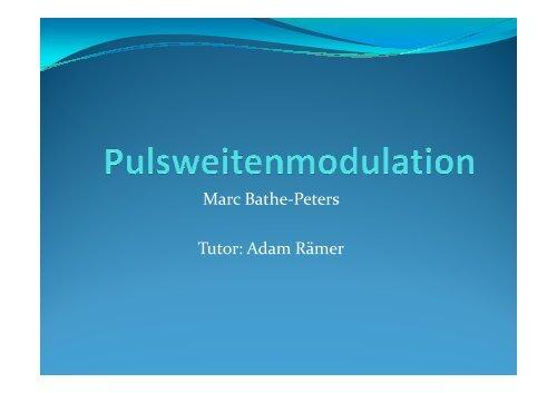 Marc Bathe-Peters Tutor: Adam Rämer - Projektlabor - TU Berlin