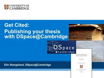 Get Cited: Publishing your thesis with DSpace@Cambridge
