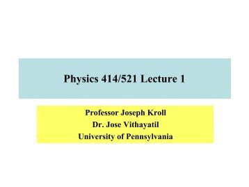 Physics 414/521 Lecture 1 - University of Pennsylvania