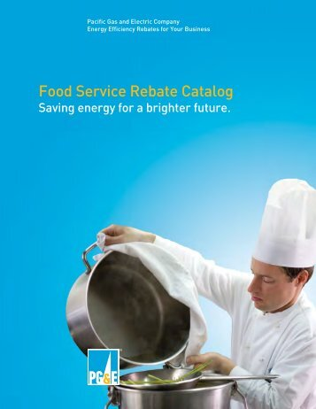 Food Service Rebate Catalog - Pacific Gas and Electric Company