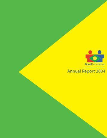 Annual Report 2004 - Brazil Foundation