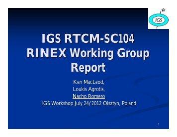 IGS RTCM-SC104 RINEX Working Group Report