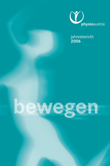 jahresbericht 2006 - Physio Austria
