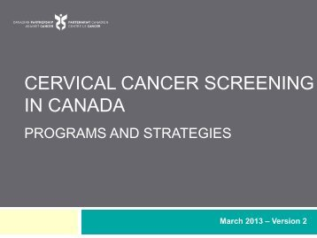 CERVICAL CANCER SCREENING IN CANADA - cancerview.ca