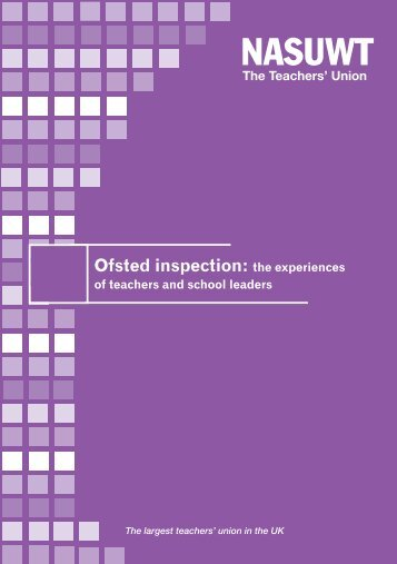Ofsted inspection-the experiences of teachers and ... - NASUWT