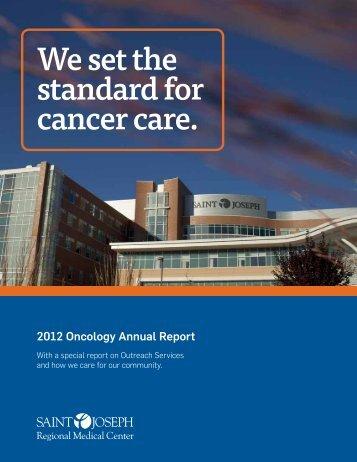 2012 Oncology Annual Report - Saint Joseph Regional Medical ...