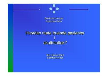 Microsoft PowerPoint - truende pasient i akuttmottak, Nils H\345vard ...