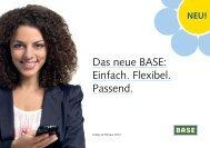 Das neue BASE: Einfach. Flexibel. Passend.
