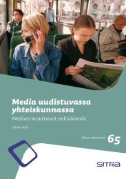 Media uudistuvassa yhteiskunnassa Median muuttuvat ... - Sitra