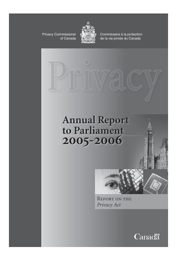 Annual Report to Parliament 2005-2006 - Report on the Privacy Act