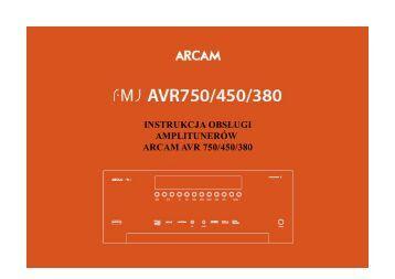 INSTRUKCJA OBSŁUGI AMPLITUNERÓW ARCAM AVR 750/450/380