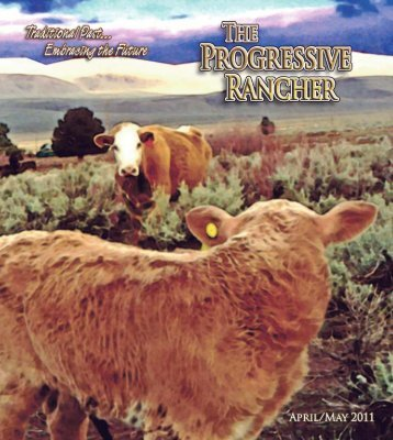 April/May 2011 Progressive Rancher - The Progressive Rancher