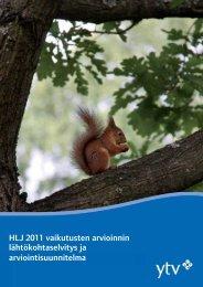 HLJ 2011 vaikutusten arvioinnin lähtökohtaselvitys ja ... - HSL