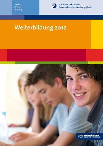 Weiterbildung 2012 - Handwerkskammer Braunschweig-Lüneburg ...